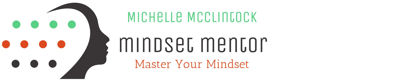 Mindset Mentor | Michelle McClintock